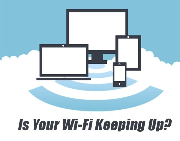 Is your WIFI keeping up?